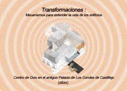Transformaciones: Mecanismos para extender la vida de los edificios. Un centro de ocio para estudiantes, en un antiguo palacio del siglo XVI.