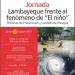 """Jornada: Lambayeque Frente al fenómeno de """"El niño"""" Politicas de Prevención y Gestión de Riesgos"""