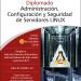 Diplomado en Administración, Configuración y Seguridad de Servidores Linux