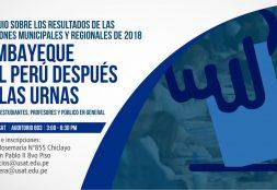 Lambayeque y el Perú después de las urnas. Coloquio sobre los resultados de las elecciones municipales y Regionales de 2018