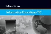 Maestría en Informática Educativa y TIC