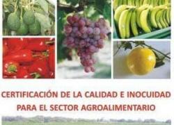 Certificación de la calidad e inocuidad para el sector agroalimentario