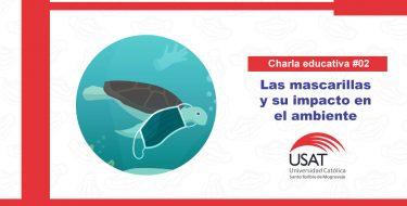 USAT organiza charla educativa sobre mascarillas y su impacto en el ambiente