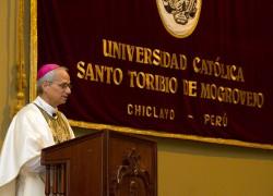 Discurso del Excelentísimo Monseñor Robert Prevost Martinez O.S.A. Obispo de Chiclayo y Gran Canciller de la Universidad Católica Santo Toribio de Mogrovejo, en el marco de la Ceremonia por el 17° Aniversario USAT.