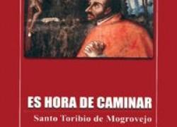 Es hora de caminar: Santo Toribio de Mogrovejo.