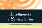 Inteligencia y sentimientos: el universo abierto por la inteligencia