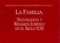 La familia: naturaleza y régimen jurídico en el siglo XXI