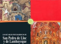 Los Retablos post-barrocos de San Pedro de Lloc y de Lambayeque