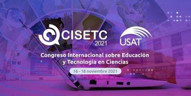 Todo lo que necesitas saber sobre CISETC 2021