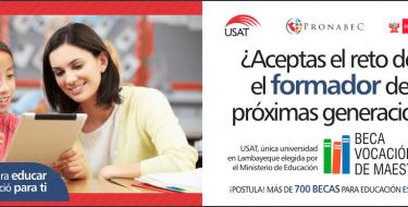 USAT: Única Universidad Elegida para Desarrollar la Beca Vocación de Maestro 2015 en Lambayeque